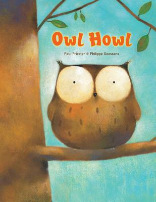 Owl Howl By Friester, Paul/ Goossens, Philippe (ILT)